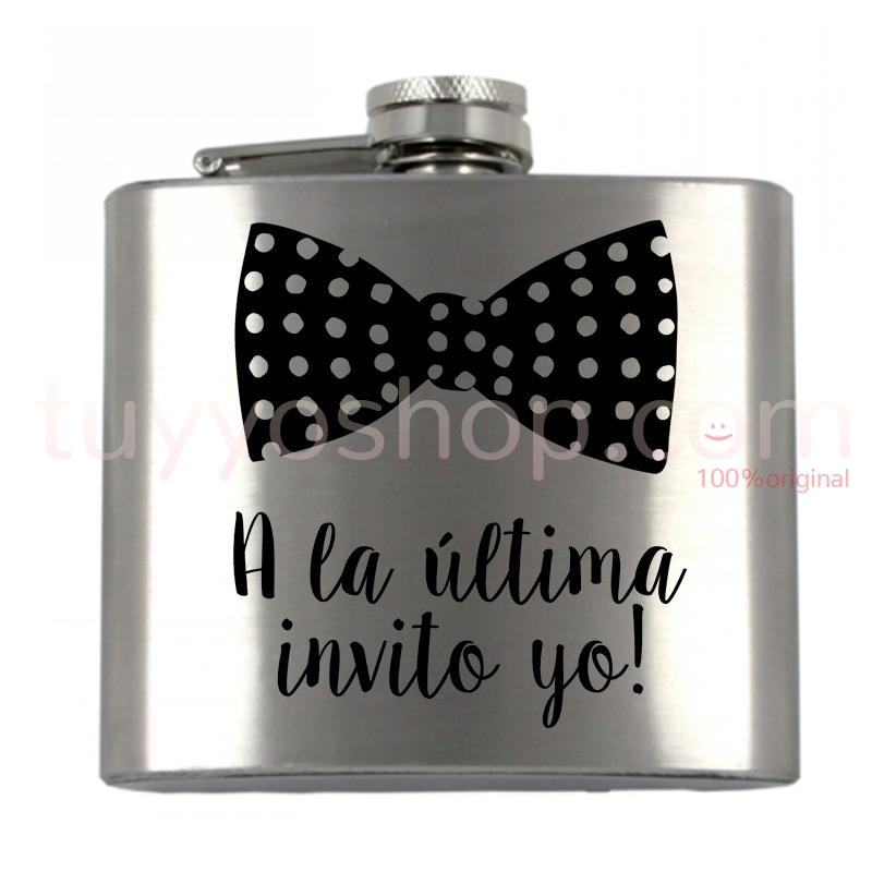 Petaca personalizada para boda con el texto a la última invito yo. 5oz