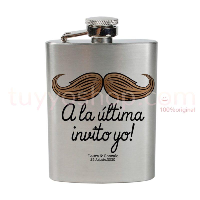 Petaca para boda, con diseño de bigote y frase: a la ultima invito yo. 4oz