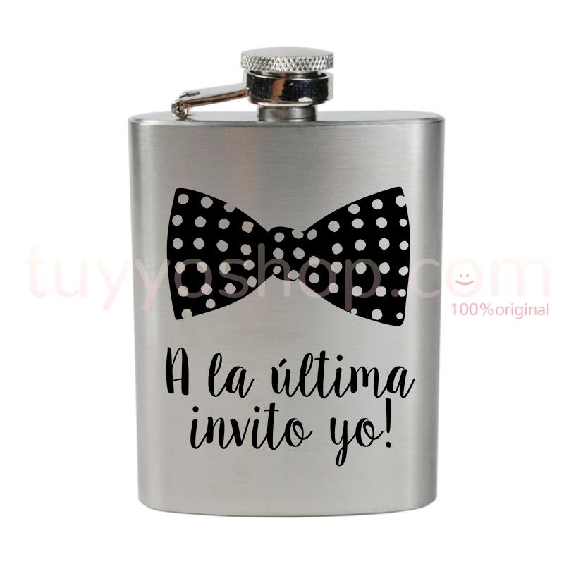 Petaca personalizada para boda con el texto a la última invito yo. 4oz
